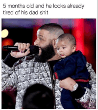 How is he going handle 18 years more ofWE DA BEST screaming: 5 months old and he looks already  tired of his dad shit How is he going handle 18 years more ofWE DA BEST screaming