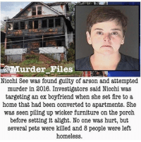 Like and comment on my recent video on @haunted.videos if you guys want to see a new scary video 😈: 5@Murder Files  Nicchi See was found guilty of arson and attempted  murder in 2016. Investigators said Nicchi was  targeting an ex boyfriend when she set fire to a  home that had been converted to apartments. She  was seen piling up wicker furniture on the porch  before setting it alight. No one was hurt, but  several pets were killed and 8 people were left  homeless. Like and comment on my recent video on @haunted.videos if you guys want to see a new scary video 😈