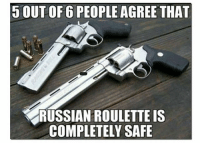 Dank, Facebook, and Love: 5 OUT OF 6 PEOPLE AGREE THAT  RUSSIAN ROULETTE IS  COMPLETELY SAFE 1️⃣ Facebook: menofarmstactical 💻Website: www.wearemoa.com 🎞IG: MAIN PAGE 🔞 @men_of_arms Or our PG page @moa_tactical pewpew apparel graphic edc dank savage memes cerakote cerakotethatshit men_of_arms lansing puremichigan shooter gear firearms instagood love gunpics photooftheday swag phworthy gunporn joinordie liberty military rifle pistol runguns