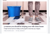 Fucking, Target, and Tumblr: 5 reasons you should be helping your wife clean house  It might not be much fun initially, but the payoff is more than you imagine  FAMILYSHARE.COM I BY NEIL KENNEDY commandvrclarke: 1. You fucking live here 2. You fucking live here 3. You fucking live here 4. You fucking live here 5. You fucking live here