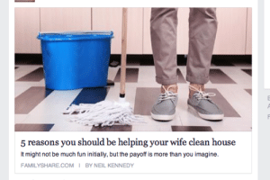 Fucking, Tumblr, and Blog: 5 reasons you should be helping your wife clean house  It might not be much fun initially, but the payoff is more than you imagine  FAMILYSHARE.COM I BY NEIL KENNEDY commandvrclarke:  1. You fucking live here 2. You fucking live here 3. You fucking live here 4. You fucking live here 5. You fucking live here