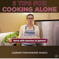 Being Alone, Memes, and Music: 5 TIPS FOR  COOKING ALONE  Serve with starches or greens!  [upbeat instrumental music]  CTH @Grant is here to give you 5 helpful tips on making the most of your extremely solitary meals!