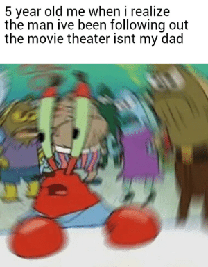 Dad, Movie, and Movie Theater: 5 year old me when i realize  the man ive been following out  the movie theater isnt my dad Apache attack helicopter
