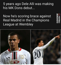Times changed...: 5 years ago Dele Alli was making  his MK Dons debut...  Now he's scoring brace against  Real Madrid in the Champions  League at Wembley Times changed...