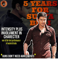 Memes, 🤖, and Mahesh Babu: 5 YEARS  INTENSITY PLUS  INVOLVMENT IN  CHARECTER  one of the best performance  of mahesh babu  GUNS DON'T NEED AGREEMENTS Mahesh Babu aa intensity edhi ayithe undho _/\_  #5YearsForBusinessMan