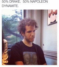 Drake, Funny, and Meme: 50% DRAKE. 50% NAPOLEON  DYNAMITE IF YOU LIKE MEMES...(@_theblessedone) IS A GOLD MINE 💰💰💰