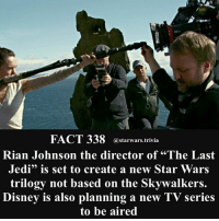 """Disney, Jedi, and Memes: 50  FACT 338 @starwars.trivia  Rian Johnson the director of """"The Last  Jedi"""" is set to create a new Star Wars  trilogy not based on the Skywalkers.  Disney is also planning a new TV series  to be aired NEW STAR WARS TRILOGY!!! - 🔹Leave your predictions below!!!!🔹 - starwars amazing nerd gee"""