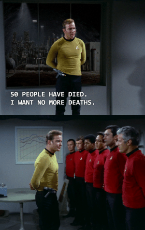 Funny, Tumblr, and Blog: 50 PEOPLE HAVE DIED.  I WANT NO MORE DEATHS. get-trekked: This will never not be funny