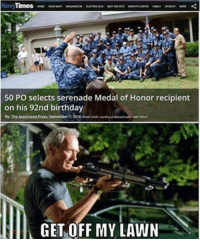 get off my lawn: 50 PO selects serenade Medal of Honor recipient  on his 92nd birthday  By The Associated ress september  GET OFF MY LAWN