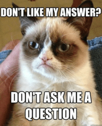 Animals, Anime, and Love: DON'T LIKE MY ANSWER?  DONT ASK MEA  QUESTION Join Animal Memes. if you love animals and laughing smile emoticon
