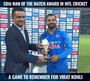 Memes, Pepsi, and Cricket: 50th MAN OF THE MATCH AWARD IN INTL CRICKET  Payim  UNDR  BCCI.TV  peps  paytm  Opeps  SERV  Paytm  O pepsi  paytm  D peps  PaytmP  BCCI.TV  BCCITV  HTT  pepsi  O pepsi  pays  Pa  peps  DIA  BCC  @B  aytm  payt  (0  I.TV  CO  pepsi  C0P  A GAME TO REMEMBER FOR VIRAT KOHLI A game to remember for Virat Kohli.