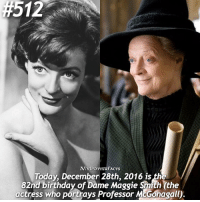 Happy 82nd birthday Dame Maggie Smith! 🎈🎉 I don't know what we did to deserve you 🙌 . QOTD: Who is your favorite actress? @forevermaddy_ @hpfashion934:  #512  MYPOTTERFACTS  Today, December 28th, 2016 is the  82nd birthday of Dame Maggie Smith the  actress who portrays Professor McGonagall. Happy 82nd birthday Dame Maggie Smith! 🎈🎉 I don't know what we did to deserve you 🙌 . QOTD: Who is your favorite actress? @forevermaddy_ @hpfashion934