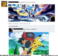 Is that a Pokemon? Credit: xkelenox http://whatdoumeme.com/meme/ghvmlo: updated his cover photo.  Unlike Comment 33 minutes ago  You like this.  que es eso, un digimon?  30 minutes ago Uke  Brought By: Fac  ebook.com/Polke  mon Memes  WhatDoUMeme.com Is that a Pokemon? Credit: xkelenox http://whatdoumeme.com/meme/ghvmlo