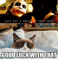 join Animal Memes.: LETS PUT A S MILE ON THAT FACE  GOOD LUCK WITH THAT join Animal Memes.