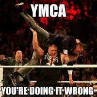 Wrestling, World Wrestling Entertainment, and Ymca: YMCA  YOU REDOING IT WRONG Thanks to Joe Wilson