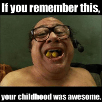 Childhood: If you remember this,  your childhood was awesome.