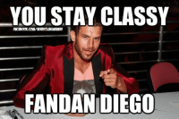 Because everyone loves a good Anchorman joke!: YOU STAY CLASSY  FANDAN DIEGO Because everyone loves a good Anchorman joke!