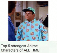 Animals, Anime, and Animal: Top 5 strongest Anime  Characters of ALL TIME