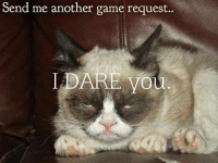 LIKE if you hate getting game requests!: Send me another game request.  IDARE you LIKE if you hate getting game requests!