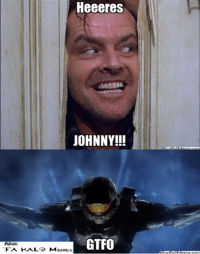 yes, i made a similar meme a while ago, but seeing the top picture being used on halo and cod memes gave me inspiration to sort of remake it. well its still different ~FA: Admin  Heeeres  JOHNNY!!  GTFO yes, i made a similar meme a while ago, but seeing the top picture being used on halo and cod memes gave me inspiration to sort of remake it. well its still different ~FA