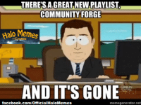 Did you like forge test playlist? Credit: FR00T L00P TR00P Official ~Chris: THERESA GREAT NEWPLAYLIST  COMMUNITY FORGE  Palo Memes  AND IT'S GONE  facebook.com/OfficialHaloMemes  memegenerator net Did you like forge test playlist? Credit: FR00T L00P TR00P Official ~Chris