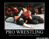 Wrestling, World Wrestling Entertainment, and Pro: PRO WRESTLING  Make sure to wear elbow pads. Remember, safety first