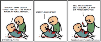 Original version by Cyanide & Happiness: *COUGH* COME CLOSER...  *SPLUTTER LET THE WORLD  KNOW MY FINAL WORDS...  WRESTLING'S FAKE  @Wrestling Memes  L  SEE, THIS KIND OF  SHIT IS EXACTLY WHY  I'M MURDERING YOU.  facebook.com/wrestlingmemes Original version by Cyanide & Happiness