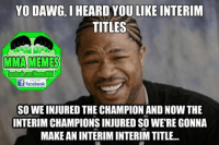 Just a joke - It is unknown what the future holds for any of the fighters.  -JJ: YO DAWG, I  HEARD YOU LIKE INTERIM  TITLES  MMA MEMES  facebook  SOWEINJURED THE CHAMPION AND Now THE  INTERIM CHAMPIONS INJURED SO WERE GONNA  MAKE AN INTERIM INTERIM TITLE... Just a joke - It is unknown what the future holds for any of the fighters.  -JJ