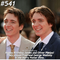 Memes, Happy Birthday, and 🤖:  #541  Happy Birthday James and oliver Phelps!  ey played Fred and George Wedsley  in the Harry Potter films. = Double Tap & Comment!⚡️ QOTD: Fred or George?