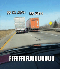 """le """"Every time I am on the Highway running late"""" rage: 55 12 MPH 55 MPH le """"Every time I am on the Highway running late"""" rage"""