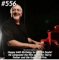 "Birthday, Fire, and Harry Potter:  #556  MYPOTTERFACTS  Happy 64th Birthday to Patrick Doyle!  He composed the film score for Harry  Potter and the Goblet of Fire. QOTD: Add ""in the chamber of secrets"" to the last song you listened to!❤️ = Follow my backup @MyPotterQuotes for more of my posts ❤️"