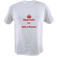 $10.99 in our online store! http://www.cafepress.com/MormonMemes: Keep Calm  and  Date a Mormon $10.99 in our online store! http://www.cafepress.com/MormonMemes