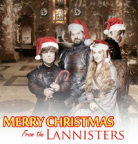 Game of Thrones Memes Merry Christmas : MERRY CHRISTMAS  from the  LA NNISTERS Game of Thrones Memes Merry Christmas