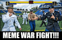 Meme, Memes, and Military: USN  Player  MEME WAR FIGHT!!! Meme WAR!! Who you got??