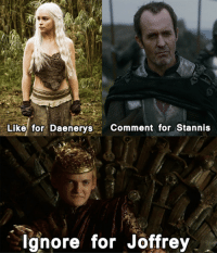 Whose claim do you support? Game of Thrones Memes: Like for  Daenerys  Comment for Stannis  Ignore for Joffrey Whose claim do you support? Game of Thrones Memes