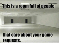 LIKE if you hate game requests! -____________-  Grumpy Cat.: This is a room full of people  that care about your game  requests. LIKE if you hate game requests! -____________-  Grumpy Cat.