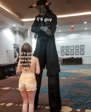 Saw this on facebook: 5'8 guy  5'0 gir  explaining  he's too  short for  her Saw this on facebook