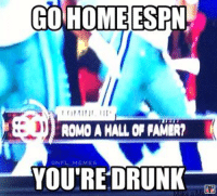 GO HOME  ESPN  ROMO A MALL OF PAMOR?  NFL MEMES  YOU'RE DRUNK Someone at SportsCenter has had one to many beers