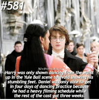 Dancing, Memes, and Schedule: 581  MYPOTTERE  ACT  Harry was only shown dancing iron thei  V  up in the Yule Ball scene to avoid showing  his  stumbling feet. Daniel w  only able to get  in four days of dancing practice because  he had a heavy filming schedule while  the rest of the cast got three weeks QOTD: Can you dance? = Follow @mypotterquotes and @iloveharrypotter9 for more of my posts ❣️❣️