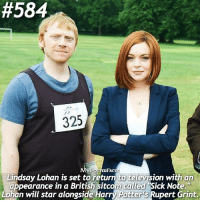 "Who can't believe that Rupert will be working alongside Lindsay Lohan?! 😱 . { @forevermaddy_ @hpfashion934 }:  #584  325  YP  Lindsay Lohan is set to return to television with an  appearance in a British sitcom caled sick Note.""  Lohan will star alongside Harry Potters Rupert Grint. Who can't believe that Rupert will be working alongside Lindsay Lohan?! 😱 . { @forevermaddy_ @hpfashion934 }"