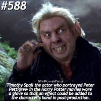 Harry Potter, Memes, and Movies:  #588  MYPoTTERFACTS  Timothy Spall the actor who portrayed Peter  Pettigrew in the Harry Potter movies wore  a glove so that an effect could be added to  character's hand in post-production. QOTD: describe Peter Pettigrew in a word!😶 = Follow @mypotterquotes and @mypotterscenes for more of my posts!✨ = Tag a friend that would enjoy my account ❣️