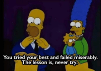Fail, Best, and Cartoon-Memes: You tried your best and failed miserably  The lesson is, never try