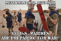 Seems about right: MEANWHILE  US. MARINES  ARE PREPARING ROR WAR! Seems about right