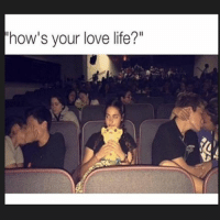 """Couldn't be more accurate: how's your love life?"""" Couldn't be more accurate"""