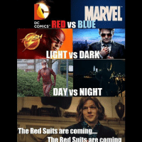 COMICS  RED  VS  B  DC  LIGHT DAR  DAY VS NIGHT  The Red Suits are coming....  The Red Suits are coming WOTD: FLASH OR DAREDEVIL?--justiceleaguesupermancaptainamericabatmanwonderwomanarrowtheflashgothamspidermanbatmanvsupermancomicbookmemesjusticeleaguememesavengersavengersmemesageofultrondccomicsdcmemesdccomicsmemesmarvelmarvelcomicsmarvelmemes
