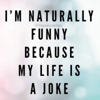 It really is a romantic-comedy minus the romance and heavy on the awkward.. (RP from the always topical @thenewsclan ): I'M NATURALLY  @then ewsclan  FUNNY  BECAUSE  MY LIFE IS  A JOKE It really is a romantic-comedy minus the romance and heavy on the awkward.. (RP from the always topical @thenewsclan )