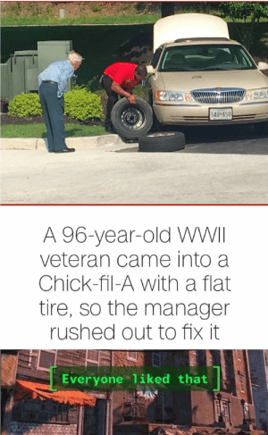 Chick-Fil-A, Reddit, and Good: 5AB*A50  A 96-year-old WWII  veteran came into a  Chick-fil-A with a flat  tire, so the manager  rushed out to fix it  Everyone 1iked that Good chick-fli-a