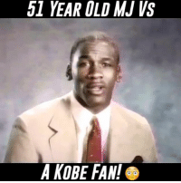 Memes, Kobe, and 🤖: 5I YEAR OLD MU VS  A KOBE FAN! 51 year old MJ takes on a Kobe Fan! MJ wins! 🔥 Follow (me)-@alleyoopings