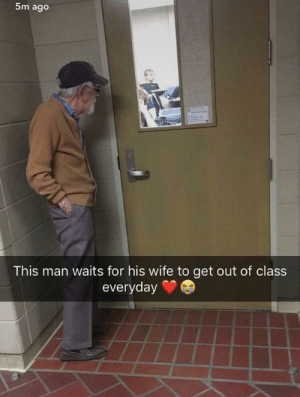 Tumblr, Blog, and Http: 5m ago  This man waits for his wife to get out of class  everyday awesomacious:  I'll wait for you.