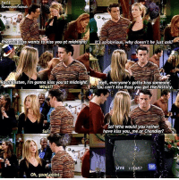 I love that Joey helped Monica and Chandler out: 5x11  Pheebs! Ross wants to kiss you at midnight!  Itsisotobvious, why doesn't he just ask?  Rach! Listen, I'm gonna kiss youtat midnight  Well, everyone's gotta kiss someone.  What?  You can't kiss Ross you got the history.  So? Who would you rather  So?  have kiss you, me or Chandler?  VE 11:59:57  Oh, good point I love that Joey helped Monica and Chandler out